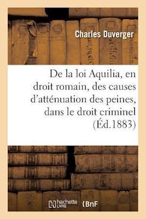 Bog, paperback de La Loi Aquilia, En Droit Romain