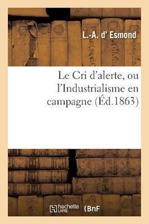 Bog, paperback Le Cri D'Alerte, Ou L'Industrialisme En Campagne af D. Esmond-L-A