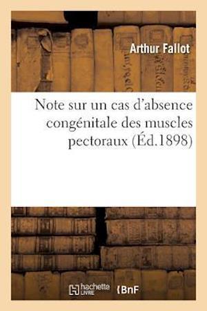 Bog, paperback Note Sur Un Cas D'Absence Congenitale Des Muscles Pectoraux