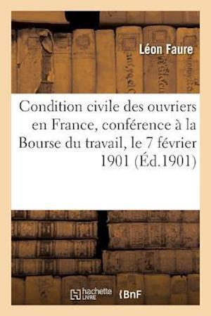 Bog, paperback La Condition Civile Des Ouvriers En France, Conference Faite a la Bourse Du Travail
