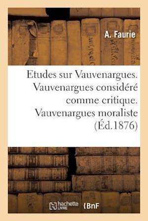 Bog, paperback Etudes Sur Vauvenargues. Vauvenargues Considere Comme Critique. Vauvenargues Moraliste