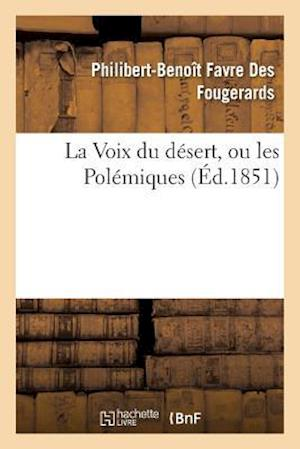 Bog, paperback La Voix Du Desert, Ou Les Polemiques af Favre Des Fougerards-P-B
