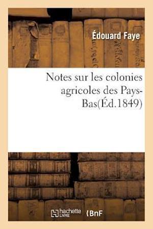 Bog, paperback Notes Sur Les Colonies Agricoles Des Pays-Bas