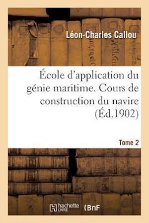 Bog, paperback Ecole D'Application Du Genie Maritime. Cours de Construction Du Navire Tome 2