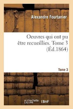 Bog, paperback Oeuvres Qui Ont Pu Etre Recueillies. Tome 3