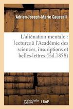 Etudes Sur L'Alienation Mentale af Adrien-Joseph-Marie Gaussail