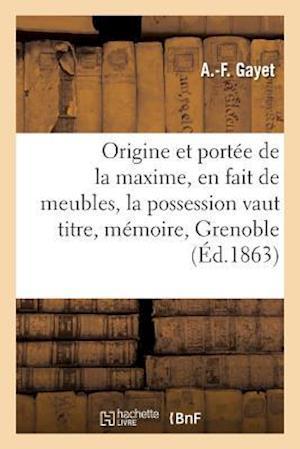 Bog, paperback Origine Et Portee de La Maxime, En Fait de Meubles, La Possession Vaut Titre