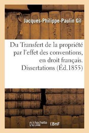 Bog, paperback Du Transfert de La Propriete Par L'Effet Des Conventions, En Droit Francais. Dissertations