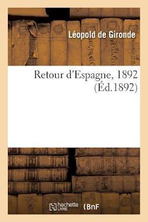 Bog, paperback Retour D'Espagne, 1892 af De Gironde-L