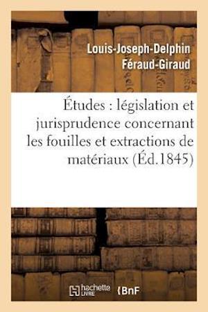 Bog, paperback Etudes Sur La Legislation Et La Jurisprudence Concernant Les Fouilles Et Extractions de Materiaux