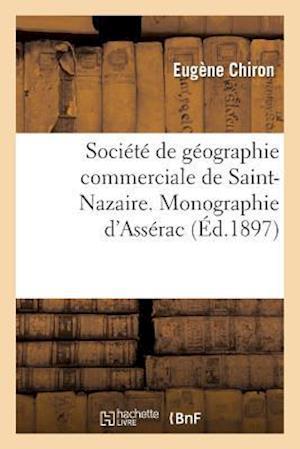 Bog, paperback Societe de Geographie Commerciale de Saint-Nazaire. Monographie de La Commune D'Asserac