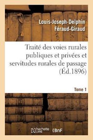 Bog, paperback Traite Des Voies Rurales Publiques Et Privees Et Servitudes Rurales de Passage. Tome 1