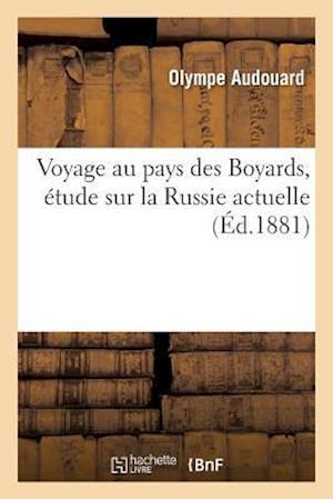 Bog, paperback Voyage Au Pays Des Boyards, Etude Sur La Russie Actuelle af Olympe Audouard