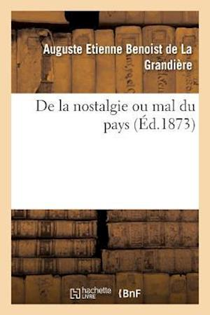 de La Nostalgie Ou Mal Du Pays af Benoist De La Grandiere-A