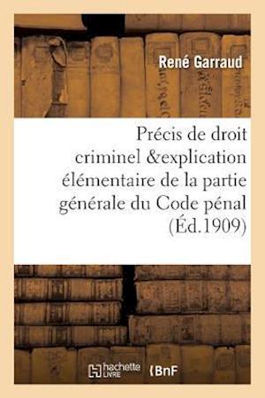 Bog, paperback Precis de Droit Criminel, Contenant L'Explication Elementaire de La Partie Generale Du Code Penal