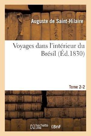 Bog, paperback Voyages Dans L'Interieur Du Bresil. Tome 2-2 af De Saint-Hilaire-A