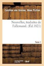 Nouvelles, Traduites de L'Allemand. Tome 1 af Pichler