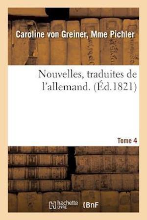 Bog, paperback Nouvelles, Traduites de L'Allemand. Tome 4 af Pichler