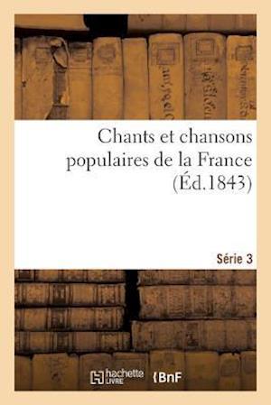 Bog, paperback Chants Et Chansons Populaires de La France, Serie 3