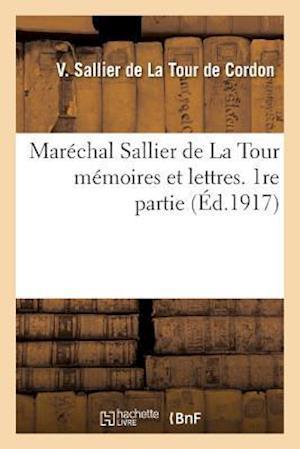 Bog, paperback Marechal Sallier de La Tour Memoires Et Lettres. 1re Partie af Sallier De La Tour De C.
