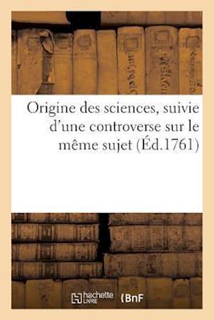 Bog, paperback Origine Des Sciences, Suivie D'Une Controverse Sur Le Meme Sujet