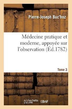 Bog, paperback Medecine Pratique Et Moderne, Appuyee Sur L'Observation. Tome 3