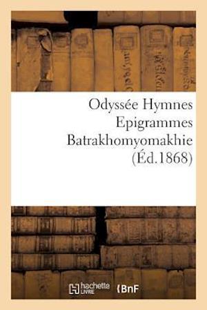 Bog, paperback Odyssee Hymnes Epigrammes Batrakhomyomakhie af Homere