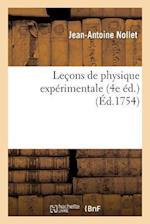 Lecons de Physique Experimentale 4e Ed. af Jean-Antoine Nollet