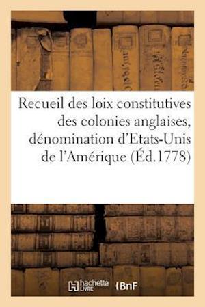 Bog, paperback Recueil Des Loix Constitutives Des Colonies Anglaises Confederees Sous La Denomination D'Etats-Unis af Regnier