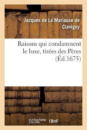 Bog, paperback Raisons Qui Condamnent Le Luxe, Tirees Des Peres af De Clavigny-J