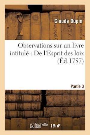 Bog, paperback Observations Sur Un Livre Intitule de L'Esprit Des Loix. Partie 3