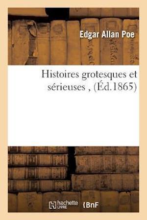 Bog, paperback Histoires Grotesques Et Serieuses af Edgar Allan Poe