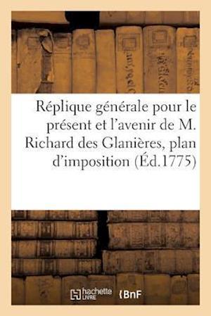 Bog, paperback Replique Generale Pour Le Present Et L'Avenir de M. Richard Des Glanieres af Simon