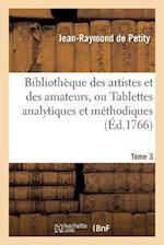 Bibliotheque Des Artistes Et Des Amateurs Tome 3 af De Petity-J-R