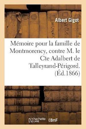Bog, paperback Memoire Pour La Famille de Montmorency, Contre M. Le Cte Adalbert de Talleyrand-Perigord.