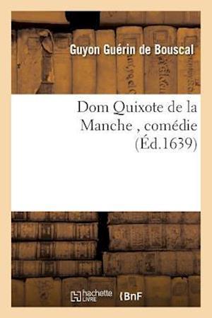 Bog, paperback Dom Quixote de La Manche, Comedie af Guerin De Bouscal-G