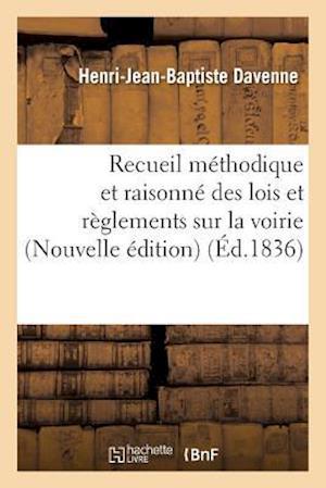 Bog, paperback Recueil Methodique Et Raisonne Des Lois Et Reglements Sur La Voirie, af Henri-Jean-Baptiste Davenne