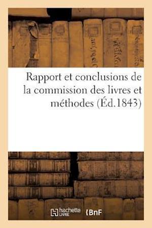 Bog, paperback Rapport Et Conclusions de La Commission Des Livres Et Methodes 1843 af Sans Auteur