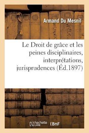 Bog, paperback Le Droit de Grace Et Les Peines Disciplinaires, Interpretations, Jurisprudences af Du Mesnil-A