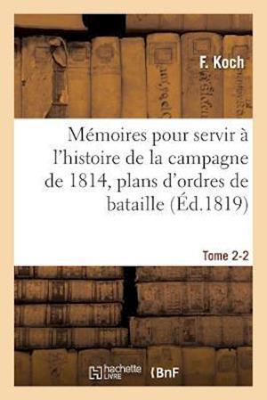 Bog, paperback Memoires Pour Servir A L'Histoire de La Campagne de 1814, Tome 2-2