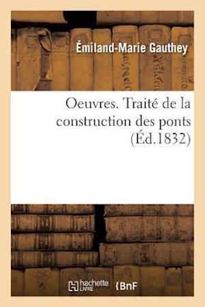 Bog, paperback Oeuvres, Traite de La Construction Des Ponts