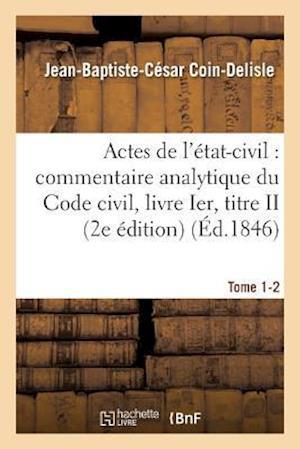 Bog, paperback Commentaire Analytique Du Code Civil. Actes de L'Etat-Civil. Tome 1-2 2e Edition