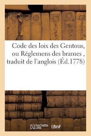 Bog, paperback Code Des Loix Des Gentous, Ou Reglemens Des Brames, Traduit de L'Anglois,