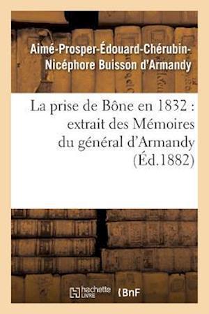 Bog, paperback La Prise de Bone En 1832 Extrait Des Memoires Du General D'Armandy af Buisson D'Armandy-A-P-E