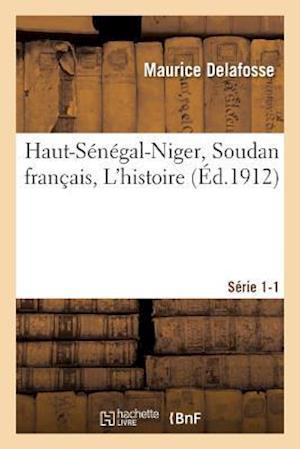 Bog, paperback Haut-Senegal-Niger Soudan Francais. L'Histoire Serie 1-1
