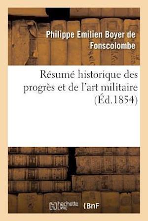 Bog, paperback Resume Historique Des Progres Et de L'Art Militaire af Boyer De Fonscolombe-P