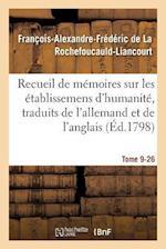 Recueil de Memoires Sur Les Etablissemens D'Humanite, Vol. 9, Memoire N 26 af De La Rochefoucauld-L