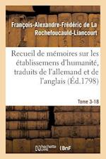 Recueil de Memoires Sur Les Etablissemens D'Humanite, Vol. 3, Memoire N 18 af De La Rochefoucauld-L