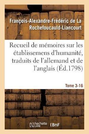 Bog, paperback Recueil de Memoires Sur Les Etablissemens D'Humanite, Vol. 3, Memoire N 16 af De La Rochefoucauld-L