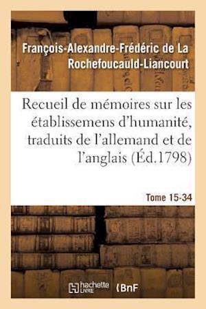 Bog, paperback Recueil de Memoires Sur Les Etablissemens D'Humanite, Vol. 15, Memoire N 34 af De La Rochefoucauld-L